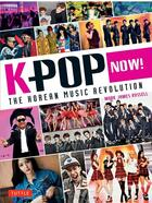 Couverture du livre « K-pop now ! ; the korean music revolution » de Mark James Russell aux éditions Tuttle