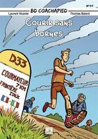 Couverture du livre « Courir sans bornes t.1 » de Laurent Vicente et Thomas Balard aux éditions Coachapied