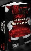 Couverture du livre « Je t'aime moi non plus » de Max Heratz aux éditions Estelas