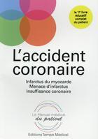 Couverture du livre « L'accident coronaire ; menace d'infarctus, infarctus du myocarde, insuffisance coronaire » de Pascal Gueret aux éditions Tempo Medical