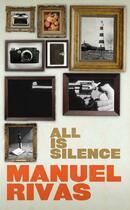 Couverture du livre « All Is Silence » de Manuel Rivas aux éditions Random House Digital