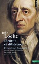 Couverture du livre « Identite Et Difference . L'Invention De La Conscience » de John Locke aux éditions Points