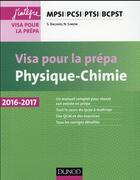 Couverture du livre « Physique-chimie ; visa pour la prépa ; MPSI-PCSI-PTSI-BCPST (4e édition) » de Severine Bagard et Nicolas Simon aux éditions Dunod