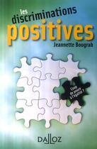 Couverture du livre « Les discriminations positives ; coup de pouce à l'égalité ? » de Jeannette Bougrab aux éditions Dalloz