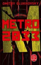 Couverture du livre « Métro 2033 » de Dmitri Gloukhovski aux éditions Lgf