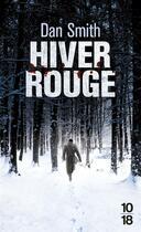 Couverture du livre « Hiver rouge » de Dan Smith aux éditions 10/18