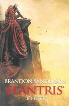 Couverture du livre « Elantris t.1 ; chute » de Sanderson-B aux éditions Orbit