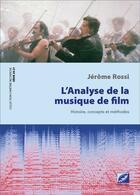 Couverture du livre « L'analyse de la musique de film : histoire, concepts et methodes » de Jerome Rossi aux éditions Symetrie