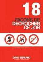 Couverture du livre « 18 façons de décrocher ce job » de David Bernard aux éditions Nomad Education