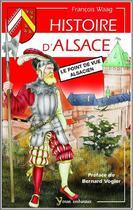 Couverture du livre « Histoire d'Alsace, le point de vue alsacien » de Francois Waag aux éditions Yoran Embanner