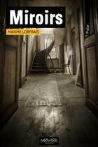 Couverture du livre « Miroirs » de Maxime Lorfrais aux éditions Neowood Editions