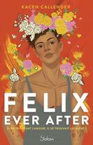 Couverture du livre « Felix ever after » de Kacen Callender aux éditions Slalom
