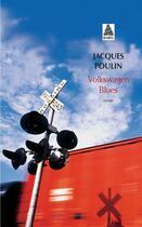 Couverture du livre « Volkswagen blues » de Jacques Poulin aux éditions Actes Sud
