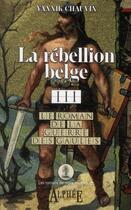 Couverture du livre « Le roman de la guerre des Gaules t.3 ; la rébellion belge » de Yannick Chauvin aux éditions Alphee.jean-paul Bertrand