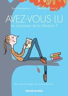 Couverture du livre « Avez-vous lu les classiques de la littérature ? t.2 » de Soledad Bravi et Pascale Frey aux éditions Rue De Sevres