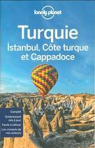 Couverture du livre « Turquie ; Istanbul, Côte Turque et Cappadoce (5e édition) » de Collectif aux éditions Lonely Planet France