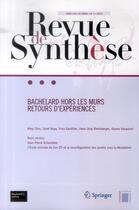 Couverture du livre « REVUE DE SYNTHESE T.134 ; 3 ; Bachelard hors les murs ; retours d'expériences » de Revue De Synthese aux éditions Springer
