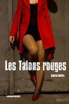Couverture du livre « Les talons rouges » de Gabriel Maffre aux éditions Kirographaires