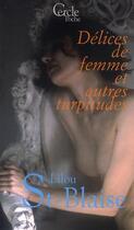 Couverture du livre « Délices de femmes et autres turpitudes » de Lilou St-Blaise aux éditions Le Cercle