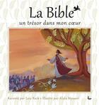 Couverture du livre « La Bible, un trésor dans mon coeur » de Lois Rock et Alida Massari aux éditions Ligue Lecture Bible