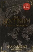 Couverture du livre « Sentinum t.1 ; le pouvoir des ténèbres » de Max Carignan aux éditions Editions Ada