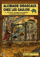 Couverture du livre « Alcibiade Didascaux chez les Gaulois t.2 ;