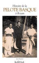 Couverture du livre « Histoire de la pelote basque à Royan » de Jean Barbat aux éditions Bonne Anse