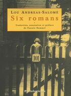 Couverture du livre « Six romans » de Lou Andreas-Salome aux éditions Philologicum