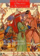 Couverture du livre « Les riches heures d'Arnauld de Bichancourt t.2 ; un triomphe pour Guillaume? » de Mogere aux éditions Assor Bd