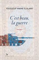 Couverture du livre « C'est beau la guerre » de Youssouf Amine Elalamy aux éditions Au Diable Vauvert