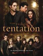 Couverture du livre « Twilight tentation ; le guide officiel du film » de Collectif aux éditions Black Moon