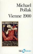 Couverture du livre « Vienne 1900 » de Michael Pollak aux éditions Gallimard