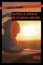 Couverture du livre « La folle cavale de Florida Meyers » de Cedric Fabre aux éditions Plon