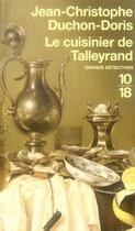 Couverture du livre « Le cuisinier de talleyrand » de Duchon-Doris J-C. aux éditions 10/18