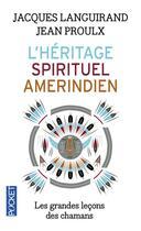 Couverture du livre « L'héritage spirituel amérindien » de Jean Proulx et Jacques Languirand aux éditions Pocket