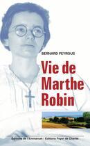 Couverture du livre « Vie de Marthe Robin » de Bernard Peyrous aux éditions Emmanuel