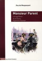 Couverture du livre « Monsieur Parent » de Guy de Maupassant aux éditions Jmg