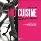 Couverture du livre « Hot cuisine des aphrodisiaques ; plus de 30 plantes et leurs vertus stimulantes et gastronomiques » de Elda Tomasini aux éditions De Vecchi