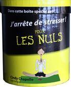 Couverture du livre « J'arrête de stresser pour les nuls ; coffret » de Cindy Chapelle aux éditions First