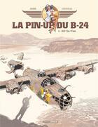 Couverture du livre « La pin-up du B-24 T.1 ; Ali - La - Can » de Jack Manini et Michel Chevereau aux éditions Bamboo