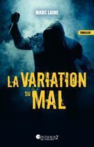 Couverture du livre « La variation du mal » de Marc Laine aux éditions Les Nouveaux Auteurs