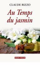 Couverture du livre « Au temps du jasmin » de Claude Rizzo aux éditions Lucien Souny