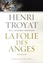 Couverture du livre « La folie des anges » de Henri Troyat aux éditions Fallois