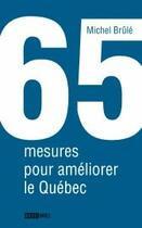 Couverture du livre « 65 mesures pour améliorer le Québec » de Michel Brule aux éditions Michel Brule