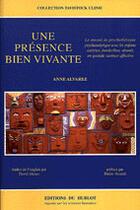 Couverture du livre « Une Presence Bien Vivante » de Anne Alvarez aux éditions Hublot