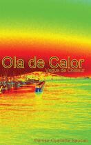 Couverture du livre « Ola de calor. Vague de chaleur » de Denise Oulette Saucier aux éditions Jepublie