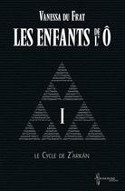 Couverture du livre « Les enfants de l'Ô t.1 » de Vanessa Du Frat aux éditions Chromosome Editions