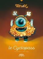 Couverture du livre « Adopte un Tétrok ; le cyclopass » de Anne-Fleur Drillon et Clement Lefevre aux éditions Margot