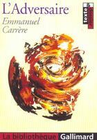 Couverture du livre « L'adversaire » de Emmanuel Carrère aux éditions Gallimard