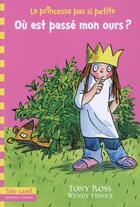 Couverture du livre « La princesse pas si petite t.3 ; où est passé mon ours? » de Tony Ross et Wendy Finney aux éditions Gallimard-jeunesse
